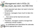 management role in kios 3 too much too soon too little time