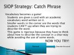 siop strategy catch phrase