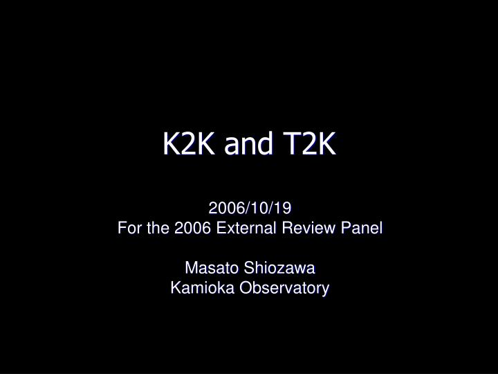 k2k and t2k n.