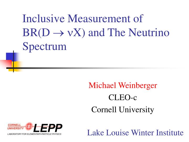 inclusive measurement of br d x and the neutrino spectrum n.