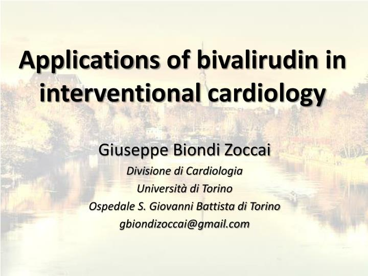 applications of bivalirudin in interventional cardiology n.