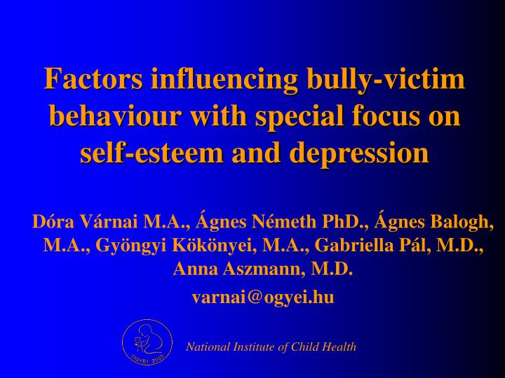 factors influencing bully victim behaviour with special focus on self esteem and depression n.