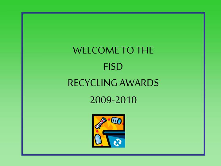 welcome to the fisd recycling awards 2009 2010 n.