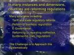 in many instances and dimensions countries are reforming regulations
