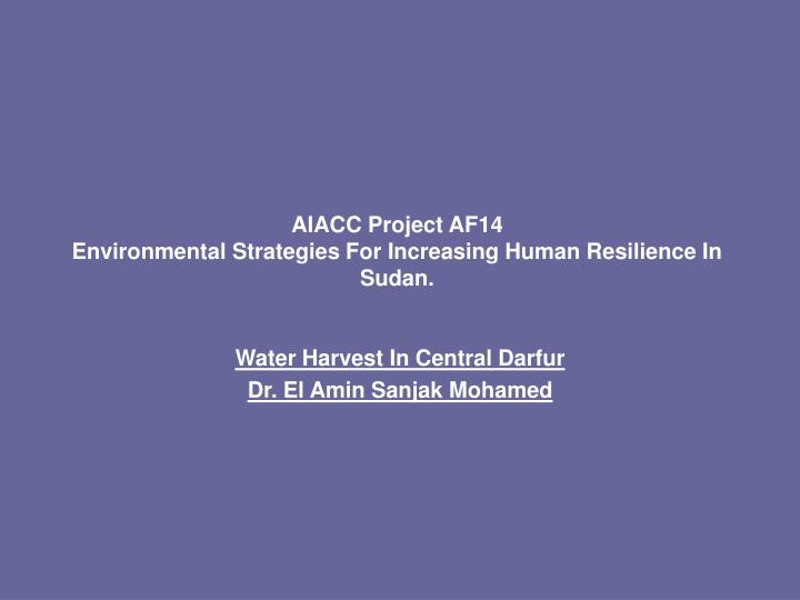 aiacc project af14 environmental strategies for increasing human resilience in sudan n.