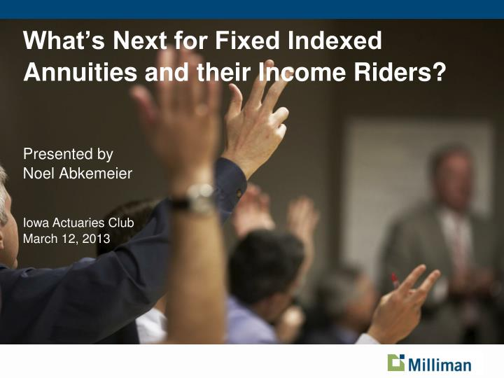 what s next for fixed indexed annuities and their income riders n.