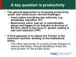 a key question is productivity