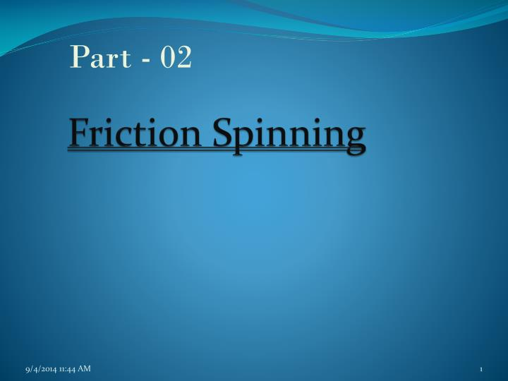 friction spinning n.