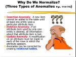 why do we normalize three types of anomalies pgs 114 116
