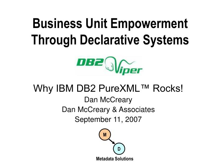 business unit empowerment through declarative systems n.