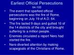 earliest official persecutions 64 100