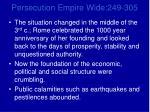 persecution empire wide 249 305