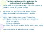 the bai and perron methodology for estimating structural breaks
