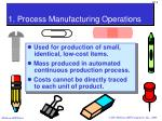 1 process manufacturing operations