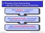 2 process cost accounting job and process costing similarities