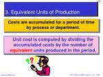 3 equivalent units of production