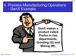 4 process manufacturing operations genx example