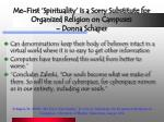 me first spirituality is a sorry substitute for organized religion on campuses donna schaper