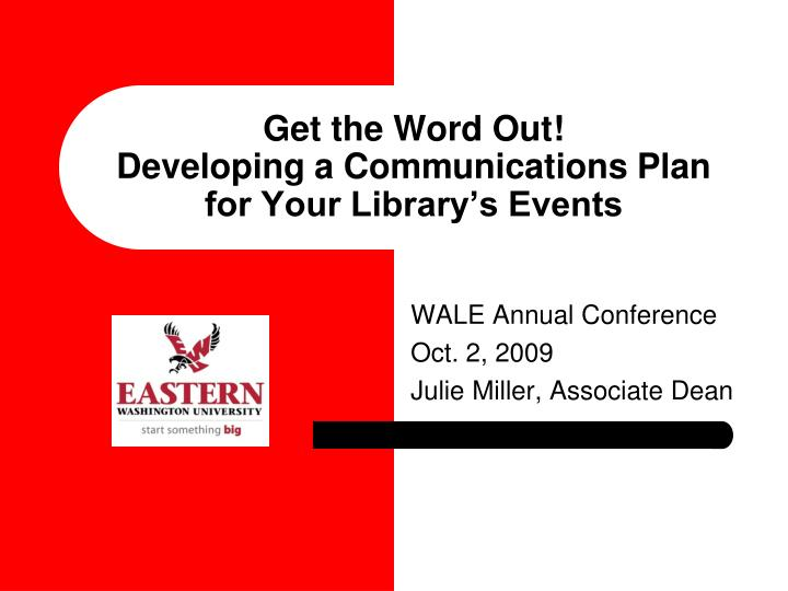get the word out developing a communications plan for your library s events n.