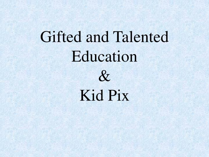 gifted and talented education kid pix n.