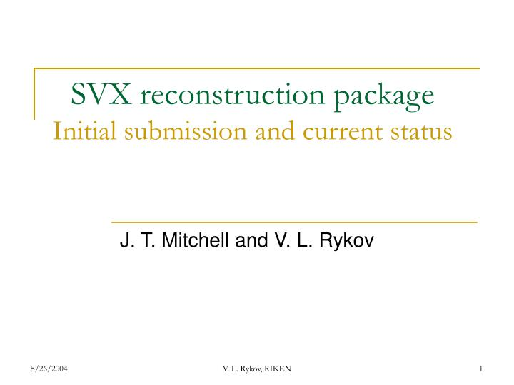 svx reconstruction package initial submission and current status n.