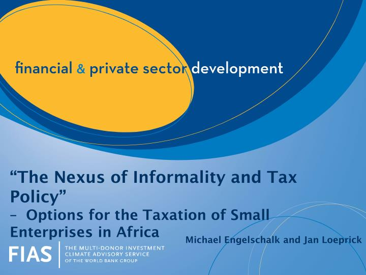 the nexus of informality and tax policy options for the taxation of small enterprises in africa n.