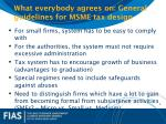 what everybody agrees on general guidelines for msme tax design