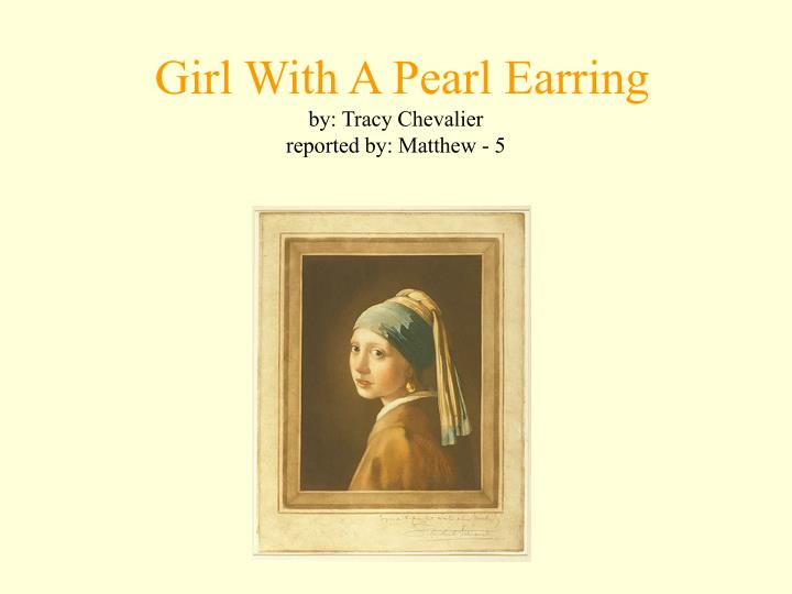 girl with a pearl earring by tracy chevalier reported by matthew 5 n.