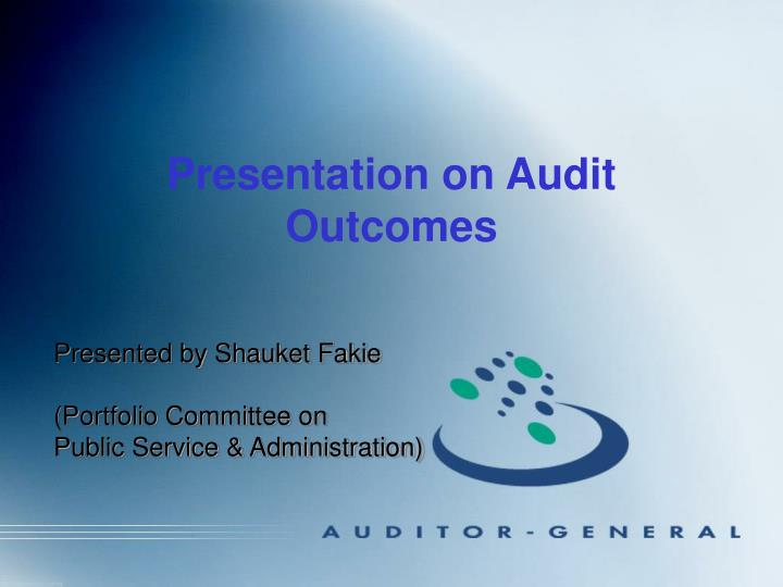 presentation on audit outcomes n.