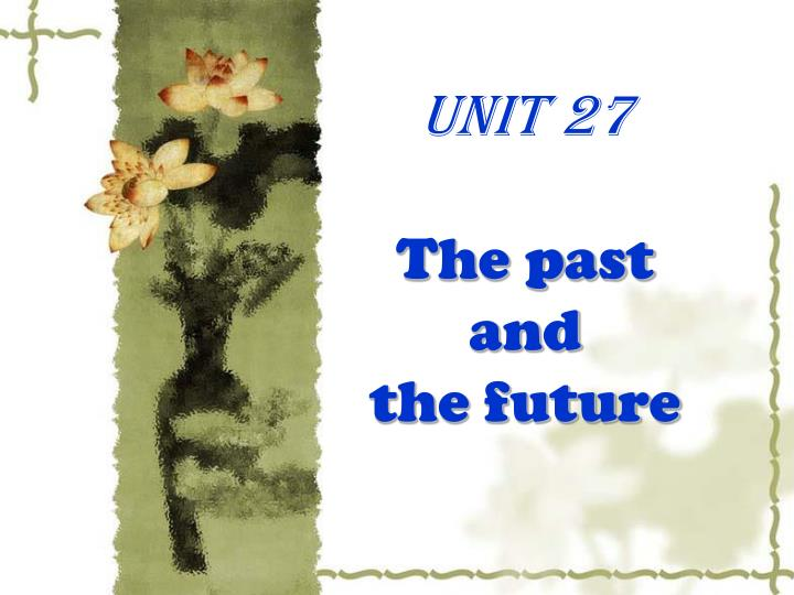 unit 27 the past and the future n.