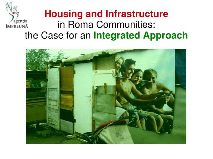 housing and infrastructure in roma communities the case for an integrated approach n.