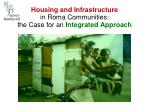 housing and infrastructure in roma communities the case for an integrated approach