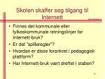 skolen skaffer seg tilgang til internett