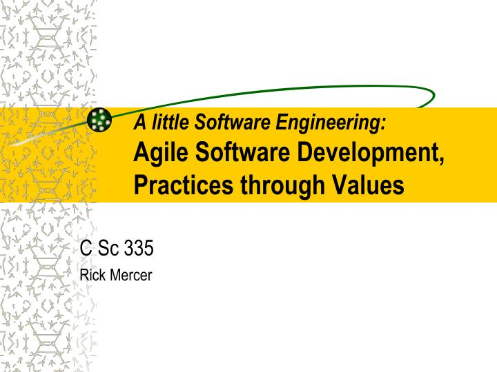 a little software engineering agile software development practices through values n.