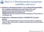 task 5 1 2 data information management capabilities and access