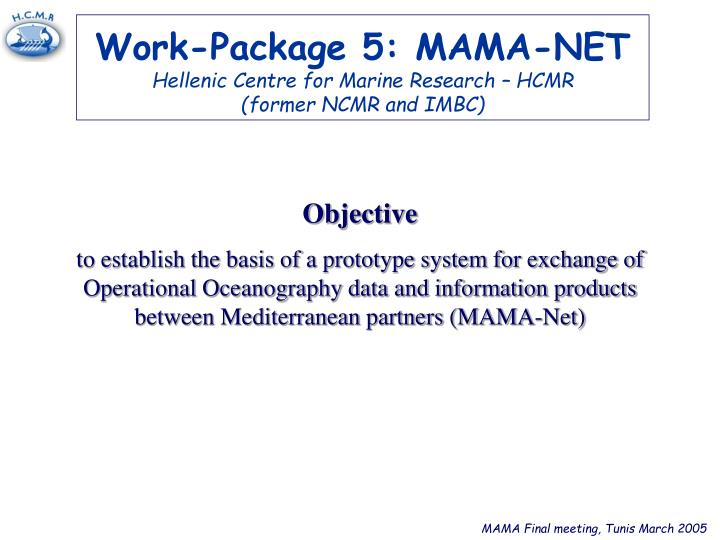 work package 5 mama net hellenic centre for marine research hcmr former ncmr and imbc n.