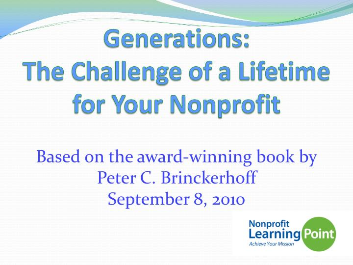 generations the challenge of a lifetime for your nonprofit n.