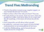 trend five mebranding