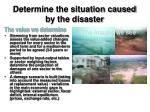 determine the situation caused by the disaster