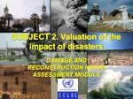 subject 2 valuation of the impact of disasters