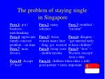 the problem of staying single in singapore1