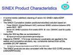 sinex product characteristics