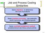 job and process costing similarities