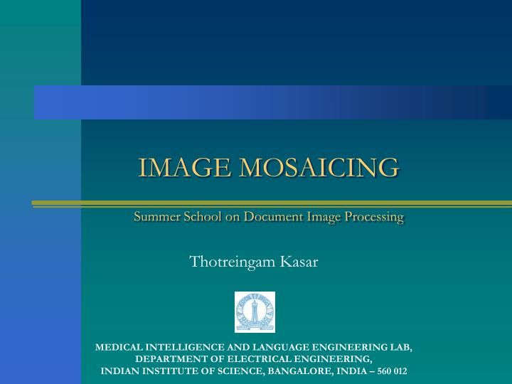 image mosaicing summer school on document image processing n.