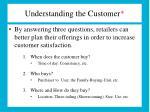 understanding the customer
