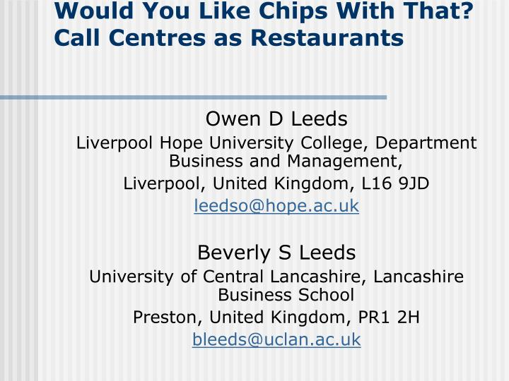 would you like chips with that call centres as restaurants n.