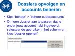 dossiers opvolgen en accounts beheren