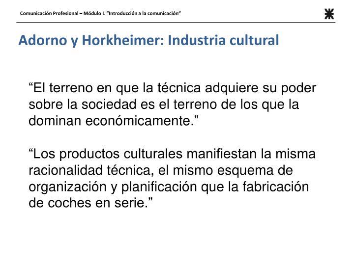 Adorno y Horkheimer: Industria cultural