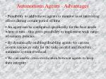 autonomous agents advantages