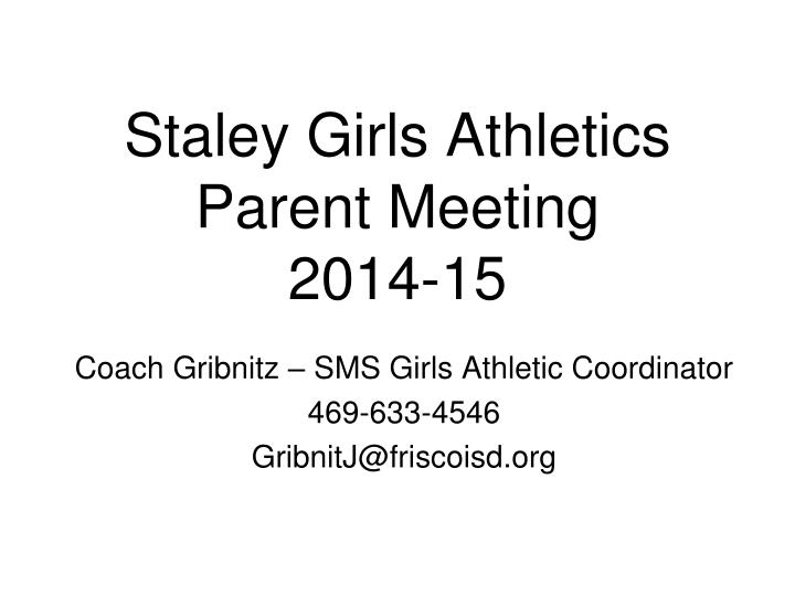 staley girls athletics parent meeting 2014 15 n.
